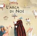 L'arca di Noè. Ediz. illustrata