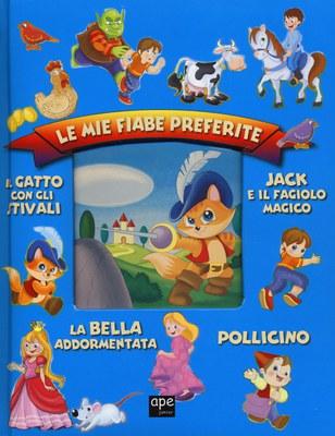 Le mie fiabe preferite: Jack e il fagiolo magico-Il gatto con gli stivali-Pollicino-La bella addormentata. Ediz. illustrata