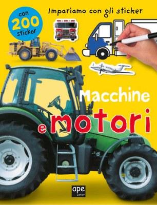 Macchine e motori. Impariamo con gli sticker. Ediz. illustrata