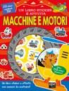 Macchine e motori. Un libro sticker e attività
