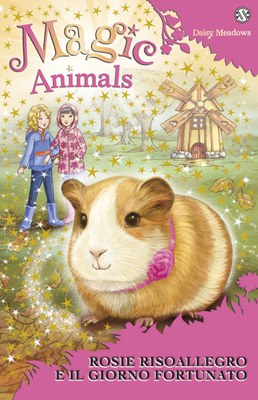 Magic Animals 8. Rosie Risoallegro e il giorno fortunato