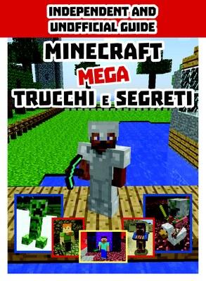 Minecraft. Mega trucchi e segreti