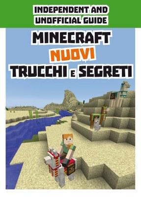 Minecraft. Nuovi trucchi e segreti. Indipendent and unofficial guide