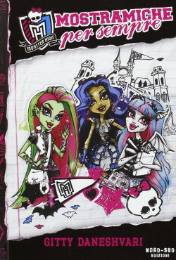 Monster High. Mostramiche per sempre
