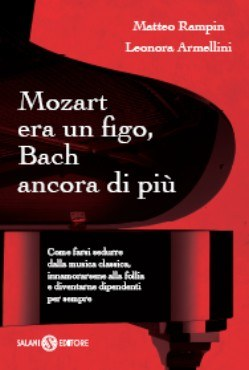 Mozart era un figo, Bach ancora di più