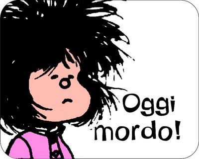 Oggi mordo! Mafalda