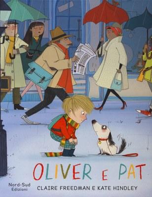 Oliver e Pat. Ediz. illustrata