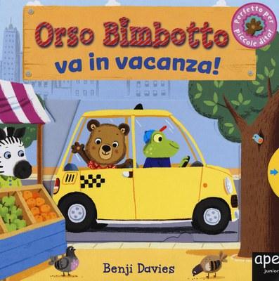 Orso Bimbotto va in vacanza! Ediz. illustrata