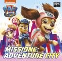 Paw Patrol - Missione: Adventure City