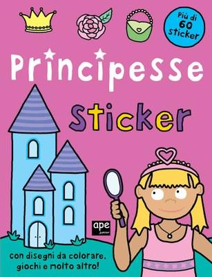 Principesse. Sticker. Con adesivi. Ediz. illustrata