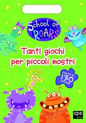 School of roars - Tanti giochi per piccoli mostri