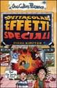 Spettacolari effetti speciali