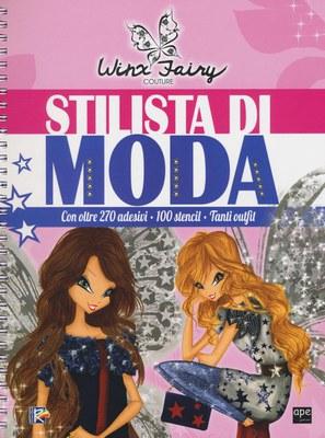 Stilista di moda. Winx Fairy Couture. Ediz. a spirale. Con Adesivi