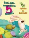 Storie della buonanotte da 5 minuti - Favole di Animali