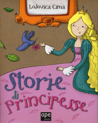 Storie di principesse. Ediz. illustrata