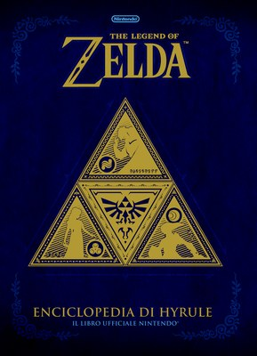 The legend of Zelda. Enciclopedia di Hyrule