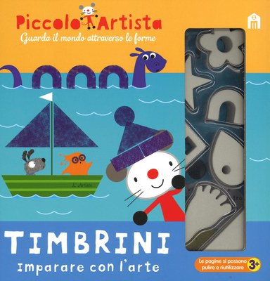 Timbrini. Imparare con l'arte. Piccolo artista. Ediz. illustrata. Con gadget