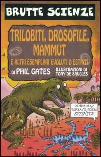 Trilobiti, drosofile, mammut e altri esemplari evoluti o estinti
