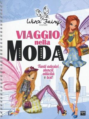 Viaggio nella moda. Winx Fairy Couture. Ediz. a spirale. Con Adesivi