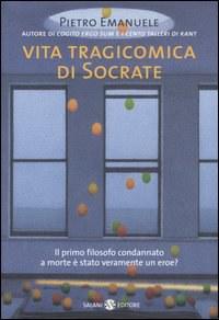 Vita tragicomica di Socrate