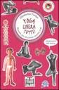 Yoga libera tutti! Manuale per diventare maestri yogi